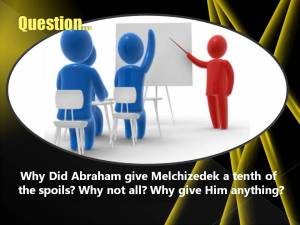 why-did-abram-tithe-to-melchizedek